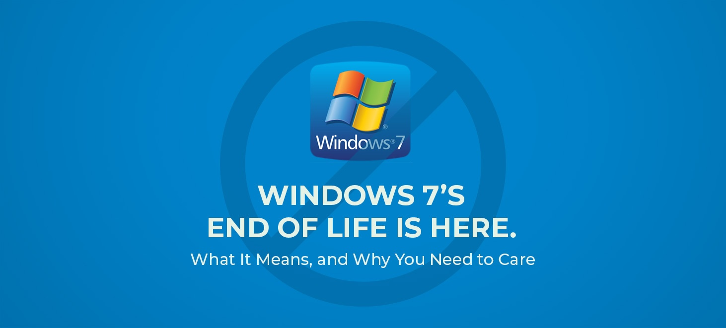 Windows 7 Support has Ended - Jan 14, 2020